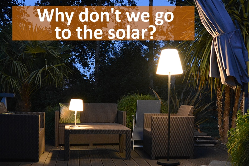 Why don't we go to the solar?