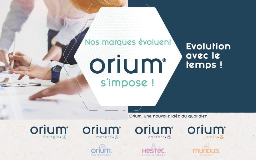 Nos marques évoluent, Orium s'impose !