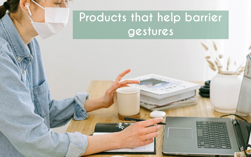 Products that help barrier gestures