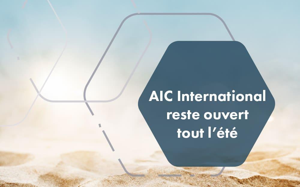 AIC International, ouvert tout l'été !